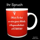 Tasse rot mit Ihrem Spruch
